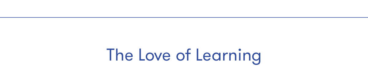 The Love of Learning