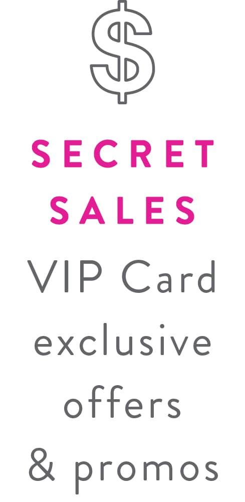 SECRET SALES - VIP Card exclusive offers & promos