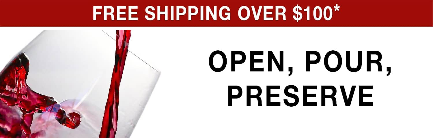 Open, Pour, Preserve - Free Shipping over $100 use code FS21W