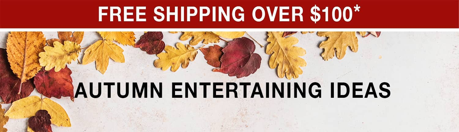 Autumn Entertaining Ideas - Free ground shipping on orders over $100 use code FS21W