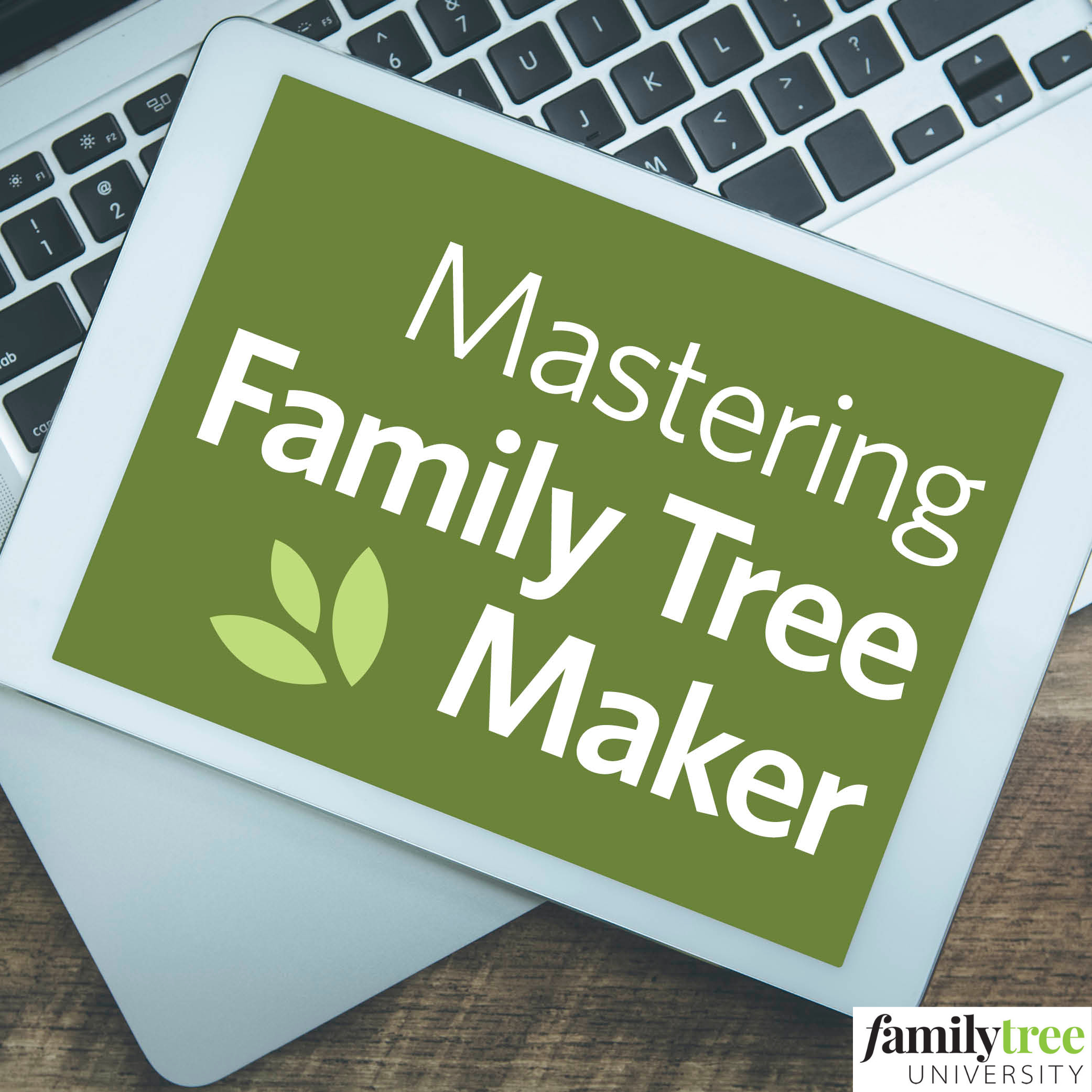 Mastering Family Tree Maker - Family Tree University