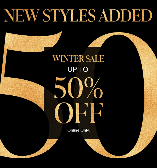 Winter Sale Up to 50% Off | New Styles Added