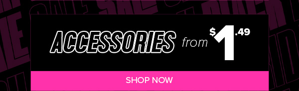 Accessories from $1.49