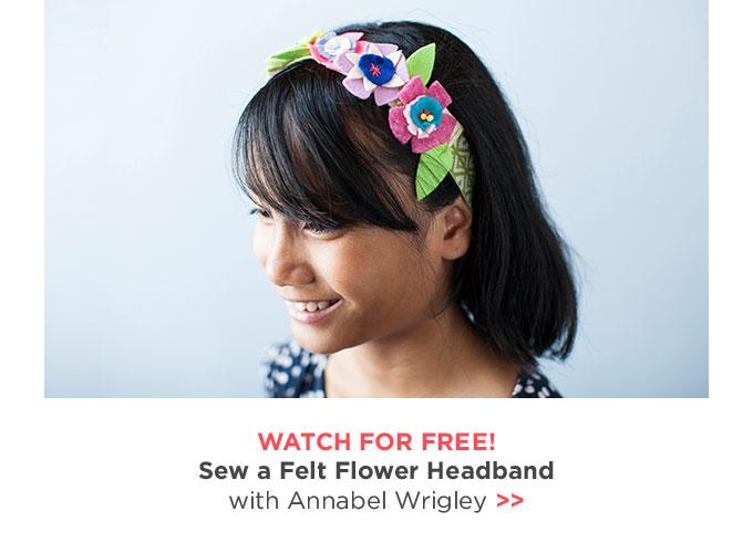 Sew a Felt Flower Headband with Annabel Wrigley