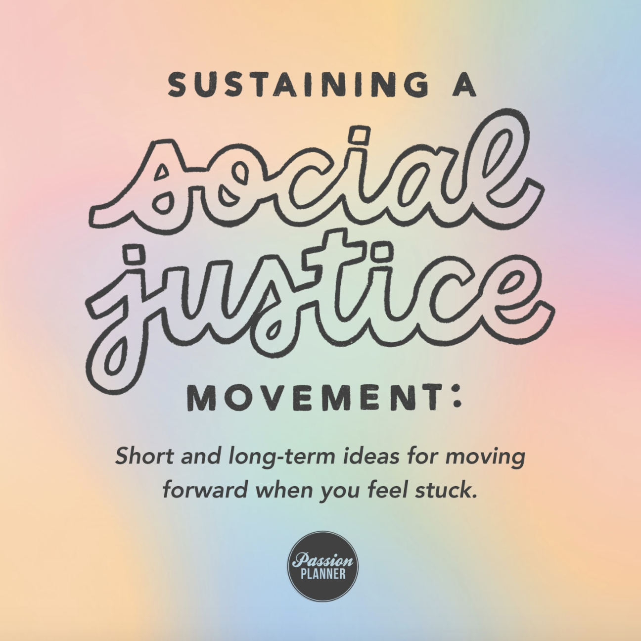 Sustaining a Social Justice Movement