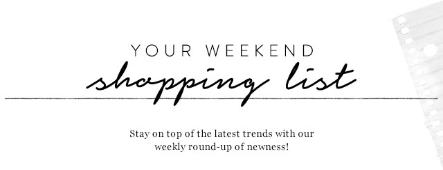 Your weekend shopping list