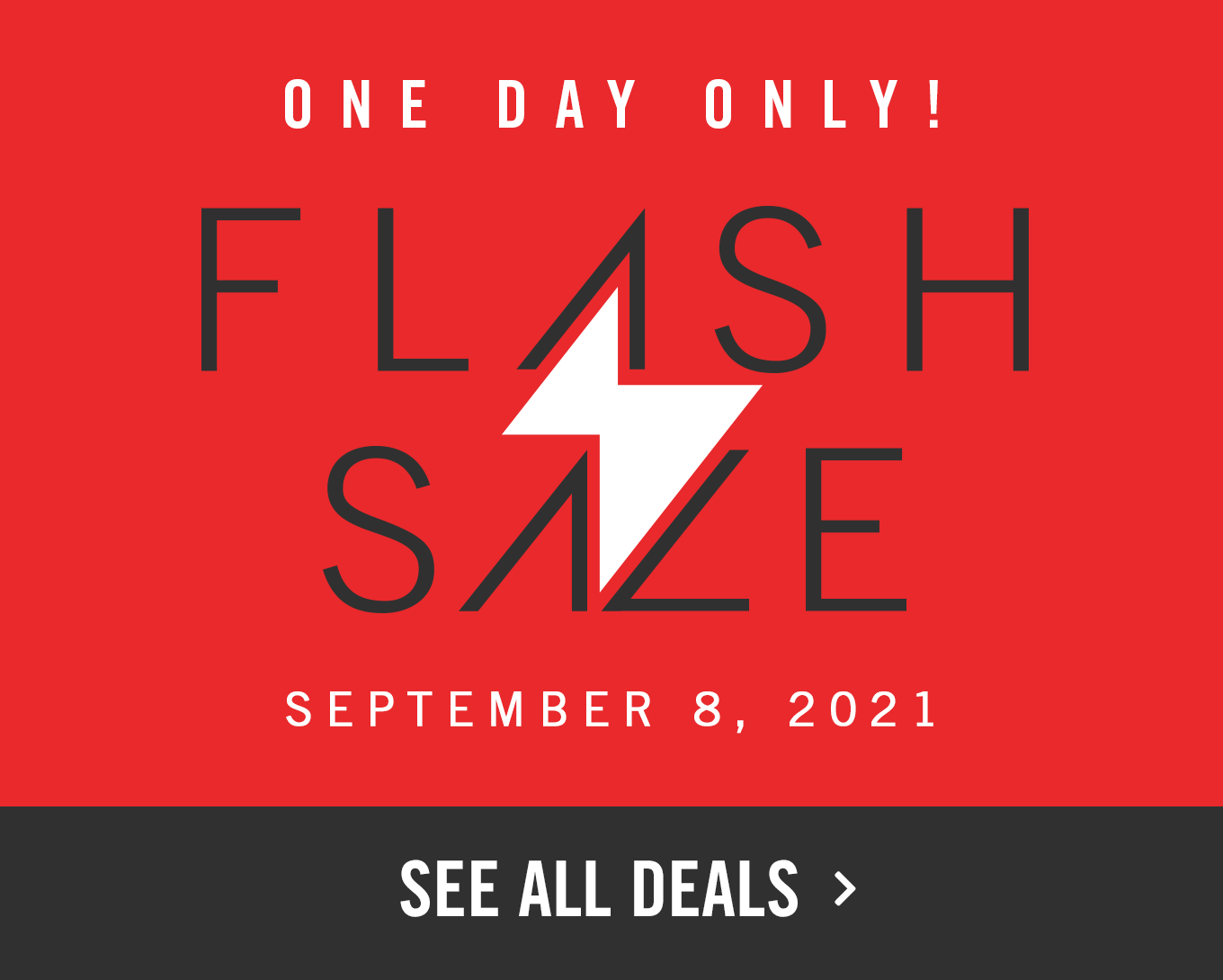 Flash Sale. One day only, September 8.