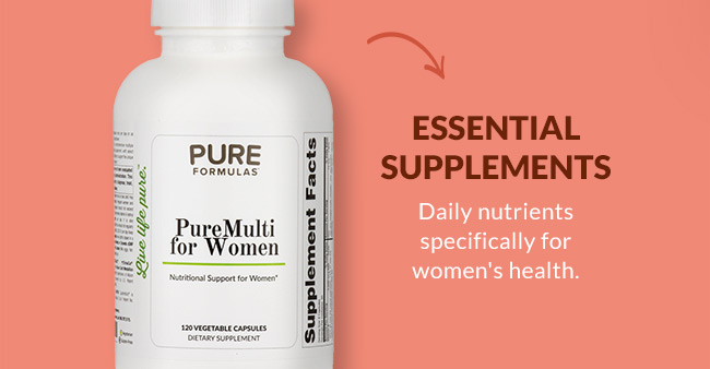 Essential Supplements: Daily nutrients specifically for women's health.