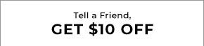 tell a friend get 10 off