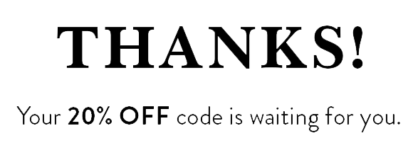 Thanks! Your 20% OFF code is waiting for you.