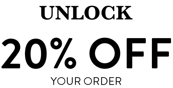 Unlock 20% Off