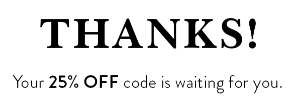 Thanks! Your % OFF code is waiting for you.